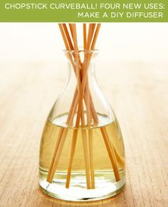 """Make a DIY Diffuser // You'll need: mineral oil, vodka, chopsticks, essential oil and a small vase. Mix ¼ cup of mineral oil with 2-3 tablespoons of vodka in your small vase. Once that's mixed, add essential oil – you want your mixture to be 75% """"base"""" and 25% essential oil. Then, insert your chopsticks. That's it! Flip them once a day and enjoy the fresh scent of your choice."""