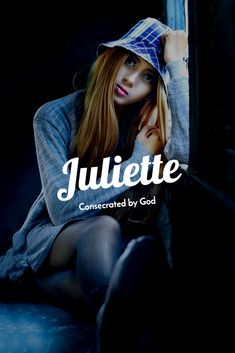 Juliette - Consecrated by God All Names, First Names, Book Characters, Female Characters, Spanish Baby Names, Fantasy Names, I Am A Writer, The Perfect Girl, Unique Words