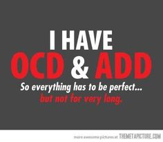 i have adhd and ocd