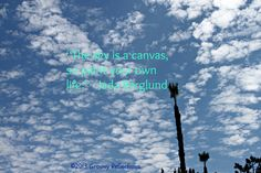 A Jada Berglund quote about the sky paired with a photo of the sky taken in Orange County, CA late July 2013. #sky #clouds #quote #california