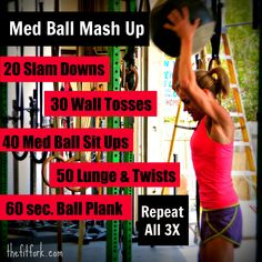 Medicine Ball Mash Up Workout - Get Fit with this WOD fllled with Ball Slams, Wall Toss, St Ups, Lunge & Twist, Plank | thefitfork.com