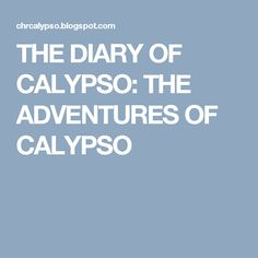 THE DIARY OF CALYPSO: THE ADVENTURES OF CALYPSO