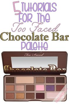 5 Tutorials for the Too Faced The Chocolate Bar Eye Palette