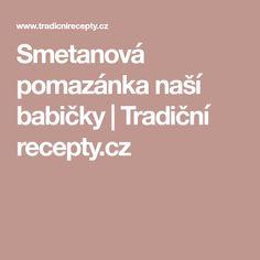 Smetanová pomazánka naší babičky | Tradiční recepty.cz