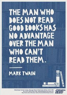 """quote poster """"The man who does not read good books has no advantage over the man who can't read them."""" Mark Twain""""The man who does not read good books has no advantage over the man who can't read them. Now Quotes, Great Quotes, Inspirational Quotes, Awesome Quotes, Music Quotes, I Love Books, Good Books, Books To Read, Ernst Hemingway"""