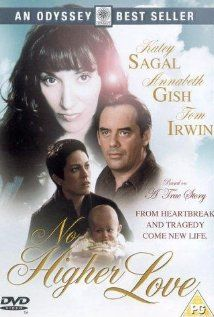No Higher Love (1995) Katey Segal, Annabeth Gish. As many times as I've seen this one, I Always bust out in tears!!