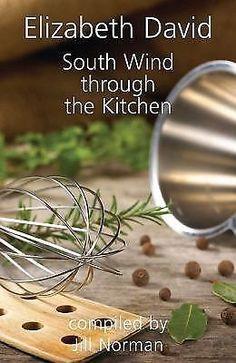 South Wind Through The Kitchen The Best of Elizabeth David