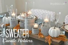 sweater candle holders for a modern fall centerpiece, diy home crafts, seasonal holiday d cor