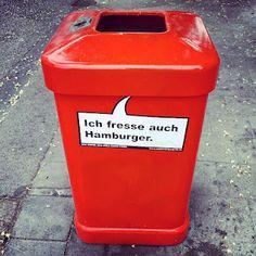 Rote Mülltonne aus Hamburg: Ich fresse auch Hamburger :-)