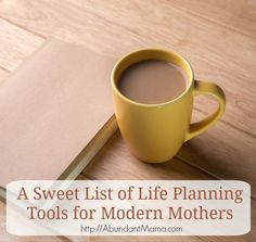 A Sweet List of Life Planning Tools for Modern Mothers