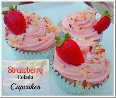 Strawberry Colada Cupcakes My cute 11 year old wanted to help with the blog, so she brought home a book about cupcakes! How cute is that!