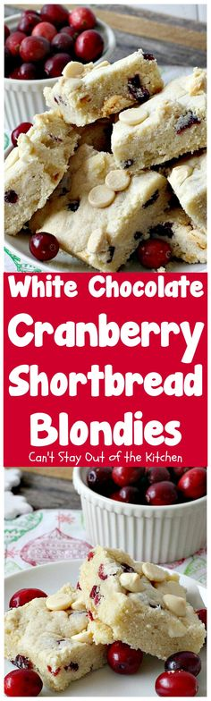 White Chocolate Cranberry Shortbread Blondies | Can't Stay Out of the Kitchen | we give out #Christmas #cookies every year and these were one of the favorites. Exceptionally good & easy to make. #dessert #chocolate #craisins