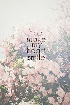 You make me smile with my heart Meaningful Quotes, Inspirational Quotes, Motivational Monday, All You Need Is Love, My Love, 100 Reasons Why I Love You, Jolie Phrase, Frases Tumblr, Cute Quotes
