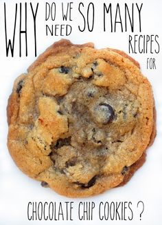 An easier recipe for the New York Times chocolate chip cookie and a break down as to why there are so many ways to make a chocolate chip coo...