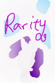 Rarity-by me.Rarity belongs to MLP:FIM,Hasbro Studios