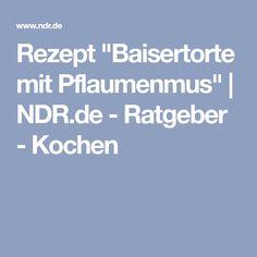 """Rezept """"Baisertorte mit Pflaumenmus""""   NDR.de - Ratgeber - Kochen"""
