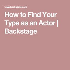 How to Find Your Type as an Actor | Backstage