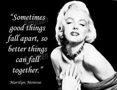 Marilyn Monroe Quote  Sometimes Good things by SmittensDesigns, $8.00