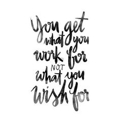 Work Motivation Quotes : Work Wish Ink Brushed Black White Calligraphic by - Work Quotes Great Inspirational Quotes, Work Motivational Quotes, Positive Quotes, Motivating Quotes, Inspirational Quotes For Graduates, Motivacional Quotes, Best Quotes, Life Quotes, People Quotes