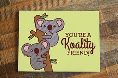 Youre a Koality Friend! Tell your friend or best friend how much you appreciate…