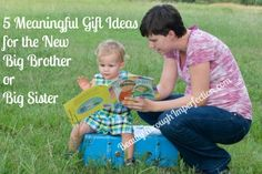Great ideas!!! It's a list of 5 meaningful gift ideas for the new big brother or sister!!! Cute ideas of what to give them when their new baby sister/brother is born!!! LOVE <3