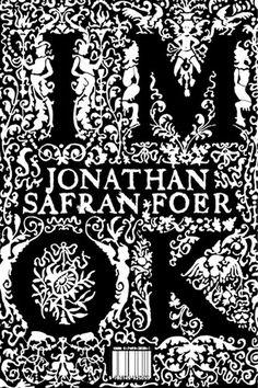 IM OK - Jonathan Safran Foer  Publisher: Unknown  Publication Date: November 30, 1999  Genre: Fiction  Design Info:  Designer: Gray318  Typefaces: Hand Lettered  Distressed Type