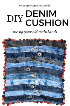 Make fun & unique denim cushions with a pompom trim. These denim cushion covers are a really lovely way to upcycle old jeans! Make the most of your old jeans by repurposing the waistbands Boho Cushions, Diy Pillows, Diy Cushion, Cushion Covers, Denim Ideas, Denim Crafts, Recycle Jeans, Recycled Denim, Boho Diy