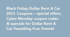 Black Friday Dollar Rent A Car 2015 Coupons – special offers, Cyber Monday coupon codes & specials for Dollar Rent A Car #wedding #car #rental http://rental.remmont.com/black-friday-dollar-rent-a-car-2015-coupons-special-offers-cyber-monday-coupon-codes-specials-for-dollar-rent-a-car-wedding-car-rental/  #dollar rental car coupon codes #Redeeming Coupon Codes Take 20% OFF Designer Sunglasses Save $25 on $200, $50 on $350 and $100 on $500 at BowflexCatalog Take $25 OFF on Glasses orders over…