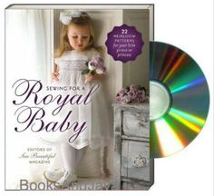 Sewing for a Royal Baby: 22 Heirloom Patterns for Your Little Prince or Princess (CD of sewing patterns included)  Condition: Brand New: A new, unread, unused book in perfect condition with no missing or damaged pages. See the seller's ... Read more ISBN-10: 1878048813 Language: English ISBN-13: 9781878048813 Educational Level: Trade Author: Sew Beautiful Magazine Editors Format: Paperback Publication Year: 20130000 ISBN: 9781878048813 EAN: 9781878048813  Detailed item info Synopsis Any time…