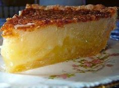Best Southern Pie Ever Otherwise known as Chess Pie