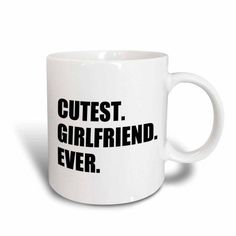3dRose Cutest Girlfriend Ever - funny romantic dating gift for cute GF - text, Ceramic Mug, 11-ounce