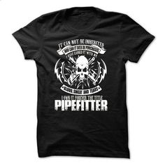 pipefitter  - #old tshirt #awesome hoodie. CHECK PRICE => https://www.sunfrog.com/Faith/pipefitter-.html?68278