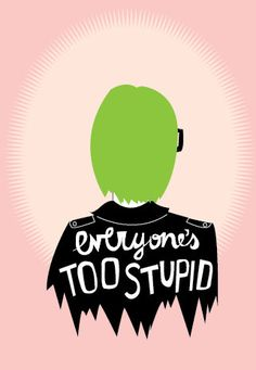 x 11 Everyones Too Stupid Ghost World Print - Midge Blitz Pantone Green, Daniel Clowes, Ghost World, My Ghost, My Motto, Belly Laughs, Creepy Cute, Cool Posters, Graphic Design Illustration