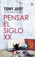 Pensar el siglo XX / Tony Judt con Timothy Snyder Book Authors, Taurus, Books To Read, Ebooks, Reading, Moral, Ideas, Grande, Victoria