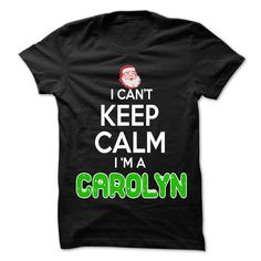 [Best tshirt name meaning] Keep Calm CAROLYN Christmas Time  0399 Cool Name Shirt     Shirts of week