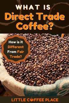 If you're trying to be a conscious consumer, you've probably heard of Fair Trade Coffee. But have you heard of Direct Trade Coffee? Find out what the difference is, and how each one impacts growers and consumers in this article. #littlecoffeeplace #directtrade #fairtrade #coffee Coffee Facts, Fair Trade Coffee, Little's Coffee, Different