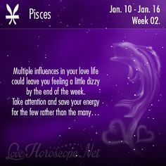 www.lovehoroscope.net Horoscope Match, Love Horoscope, End Of The Week, Love Life, Just Love, Save Yourself, Pisces, Feelings, Pisces Sign