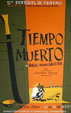 """Tiempo Muerto"" a event poster painted by Rafael Tufiño, Puerto Rico's Painter of the People. ""Tiempo Muerto"" written by Manuel Méndez Ballester, is a classic tragedy of the Puerto Rican. Love Posters, Vintage Posters, Puerto Rican Festival, Puerto Rican Coffee, Puerto Rican Cuisine, Puerto Rico History, Puerto Rican Culture, Painting Collage, Visual Development"