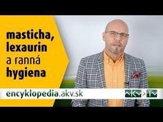 Masticha, lexaurin a ranná hygiena. - YouTube Science, Youtube, Youtubers, Youtube Movies