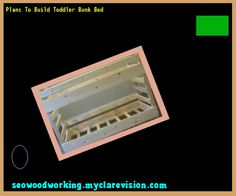 Plans To Build Toddler Bunk Bed 154439 - Woodworking Plans and Projects!
