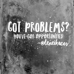 """""""You know the best way to teach somebody how to solve their problems?  It's solving your own problems. The more problems you have gotten the easier it is to help somebody else through their problems.""""  Dexter Yager - The Pursuit. #lcos #leneikacos #think #mindsetShift #blessings"""