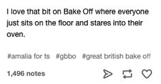 "24 Tumblr Posts About ""Bake Off"" That'll Make You Laugh"