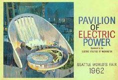 Pavilion of Electric Power, Seattle World's Fair, 1962