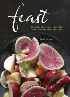 Feast: Generous Vegetarian Meals for Any Eater and Every Appetite by Sarah Copeland. Nominated for a 2014 James Beard cookbook award in the Vegetable  Focused and Vegetarian category. And SC has numerous boards here. Now following.