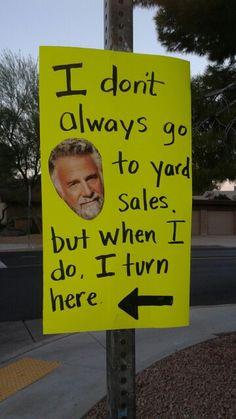 Most interesting man garage sale sign funny