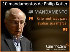 10 best marketing philip kotler images on pinterest people 10 mandamentos de philip kotler 4 mandamento crie mtricas para avaliar sua marca e fandeluxe Choice Image
