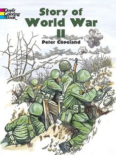 Story of World War II (Dover History Coloring Book) by Peter F. Copeland http://www.amazon.com/dp/0486436950/ref=cm_sw_r_pi_dp_.e-vub0ECGWHS