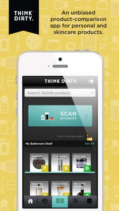 Think Dirty App: shows you toxic ingredients in beauty products by simply scanning the barcode. So smart.
