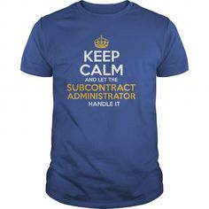 Awesome Tee For Subcontract Administrator T-Shirts, Hoodies, Sweatshirts, Tee Shirts (22.99$ ==► Shopping Now!)