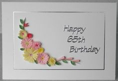 Quilled 65th birthday card with quilling by PaperDaisyCards